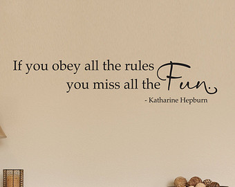 if you obey all the rules