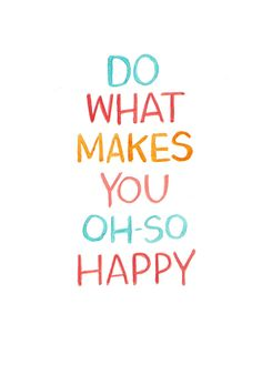 Monday Morning Motivation – BE HAPPY <3
