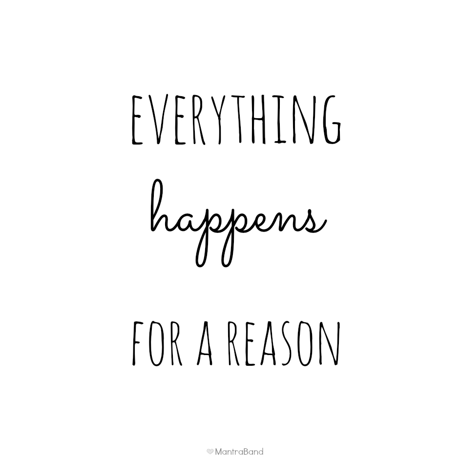 Monday Motivation - Everything Happens For A Reason ...
